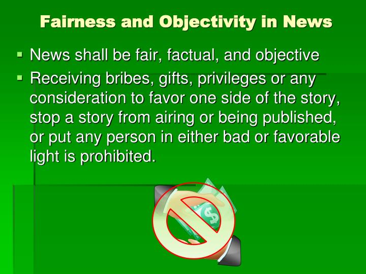 Fairness and objectivity in news