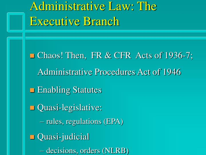 Administrative Law: The Executive Branch