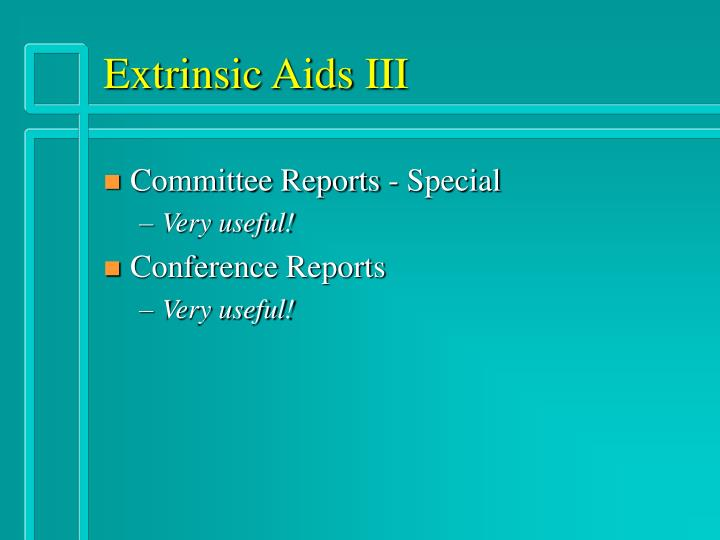 Extrinsic Aids III