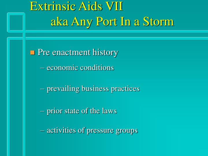 Extrinsic Aids VII