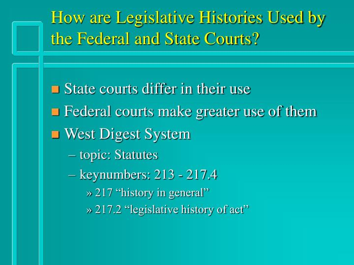 How are Legislative Histories Used by the Federal and State Courts?
