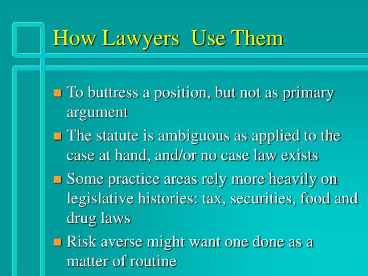 How Lawyers  Use Them