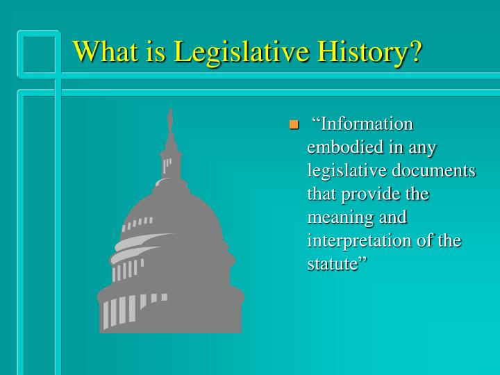 What is Legislative History?