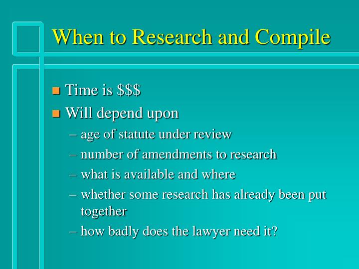 When to Research and Compile
