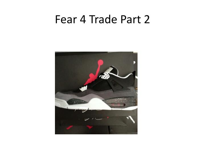 Fear 4 Trade Part 2