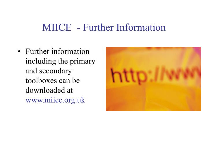 MIICE  - Further Information