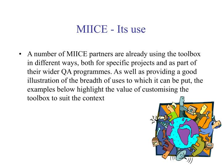 MIICE - Its use
