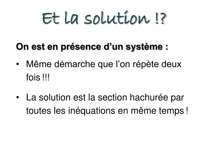 Et la solution !?