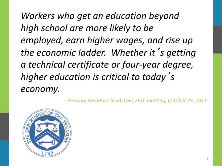 Workers who get an education beyond high school are more likely to be employed, earn higher wages, a...