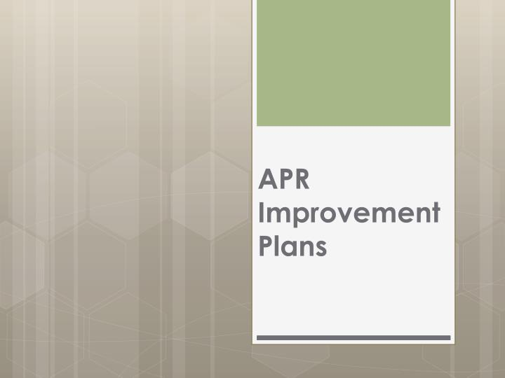 APR Improvement Plans