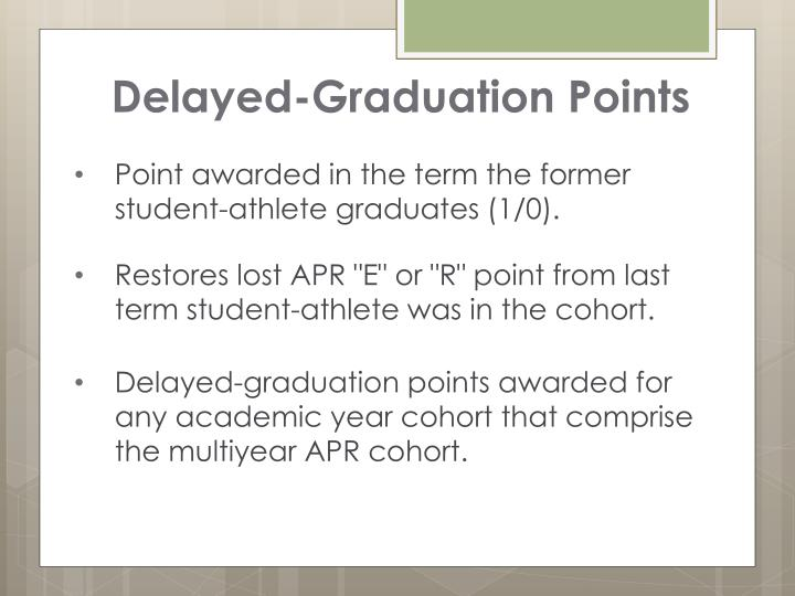 Delayed-Graduation Points