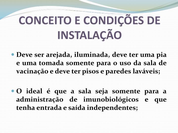 CONCEITO E CONDIÇÕES DE INSTALAÇÃO