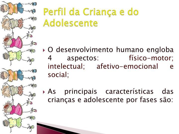 Perfil da Criança e do Adolescente