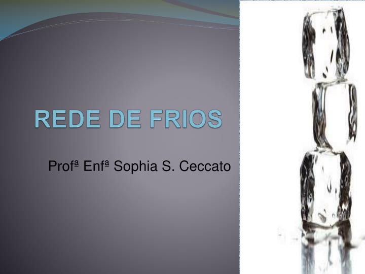 REDE DE FRIOS