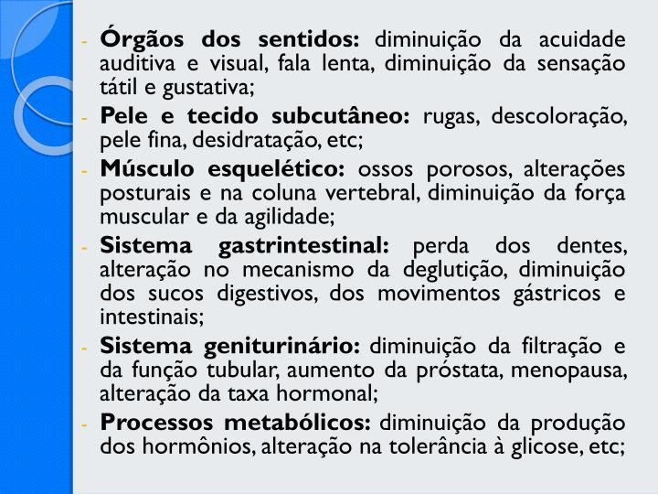 Órgãos dos sentidos:
