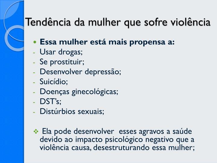 Tendência da mulher que sofre violência