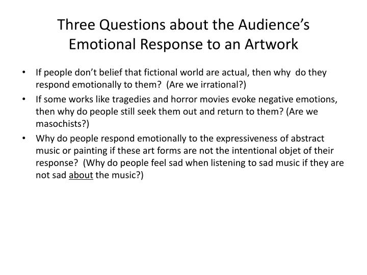 Three Questions about the Audience's Emotional Response to an Artwork