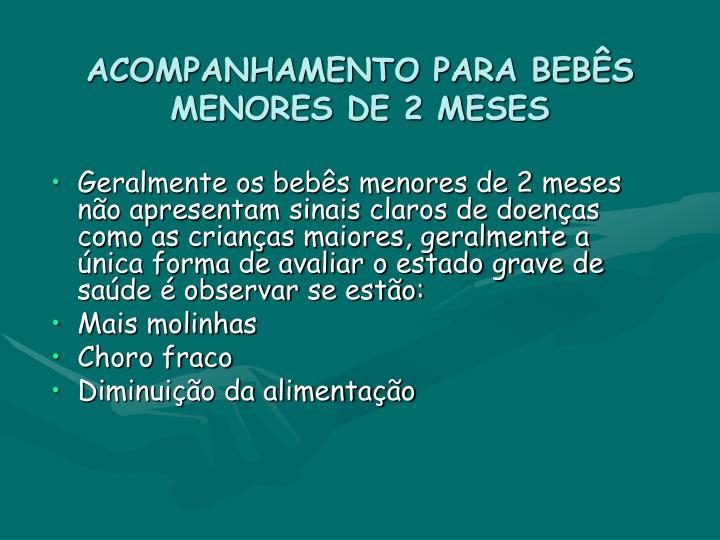 ACOMPANHAMENTO PARA BEBÊS MENORES DE 2 MESES