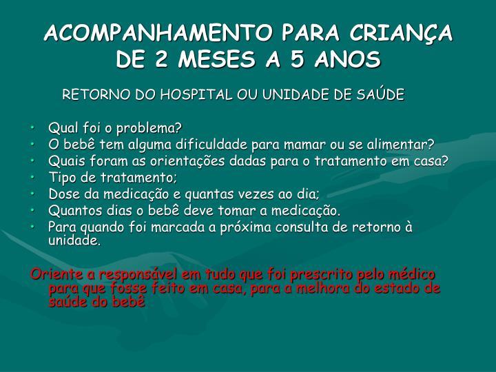 ACOMPANHAMENTO PARA CRIANÇA DE 2 MESES A 5 ANOS