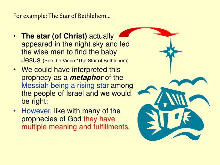 For example: The Star of Bethlehem…