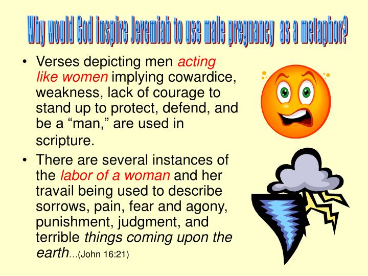 Why would God inspire Jeremiah to use male pregnancy  as a metaphor?