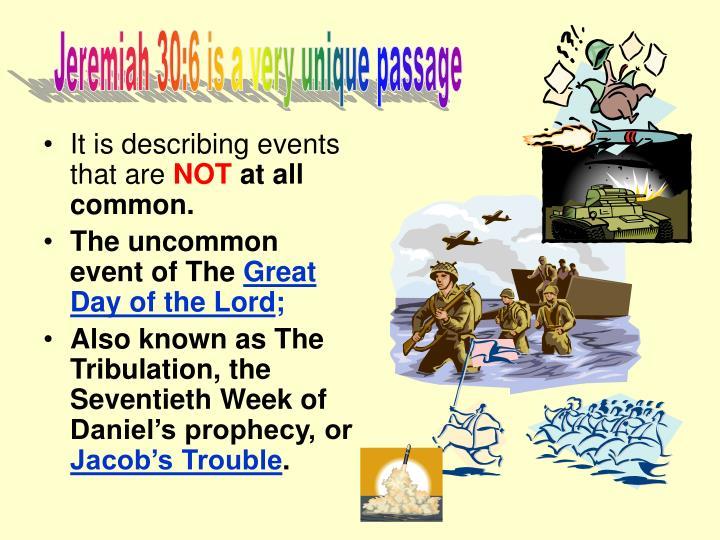 Jeremiah 30:6 is a very unique passage