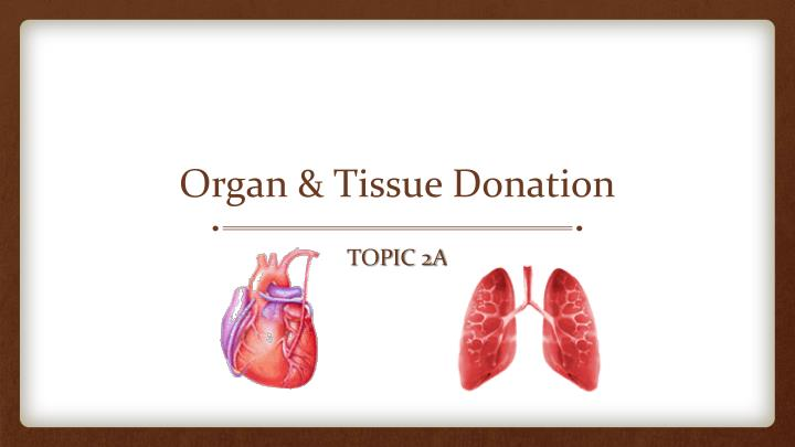 Organ & Tissue Donation