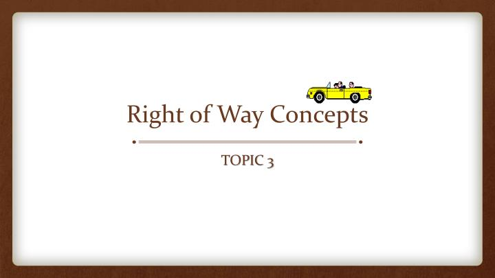 Right of Way Concepts
