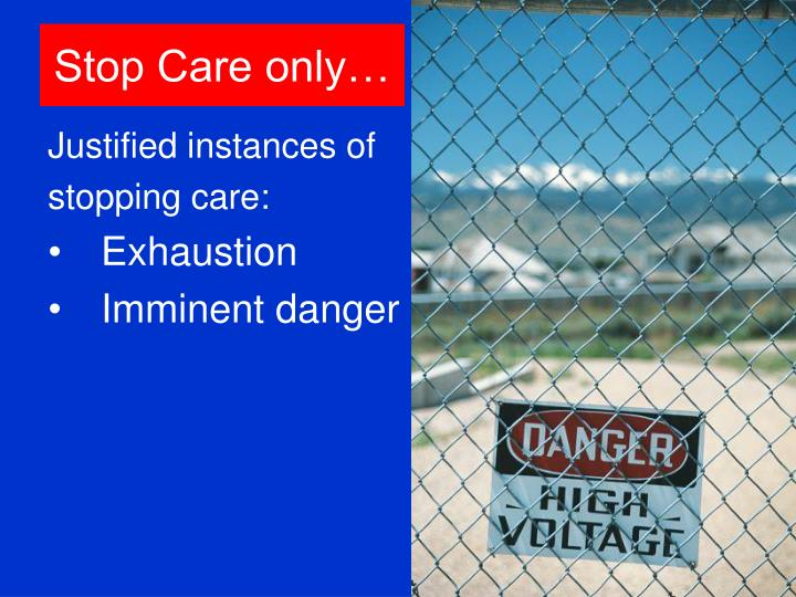 Stop Care only…