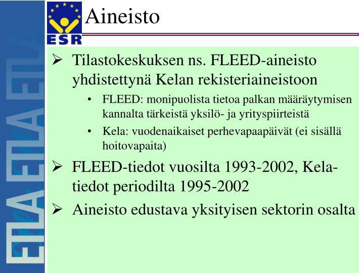 Tilastokeskuksen ns. FLEED-aineisto yhdistettynä Kelan rekisteriaineistoon