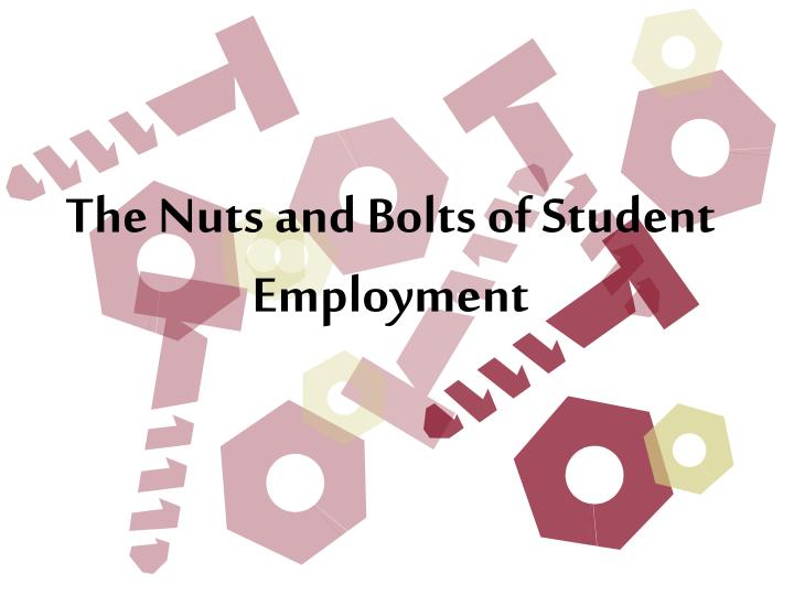 The nuts and bolts of student employment