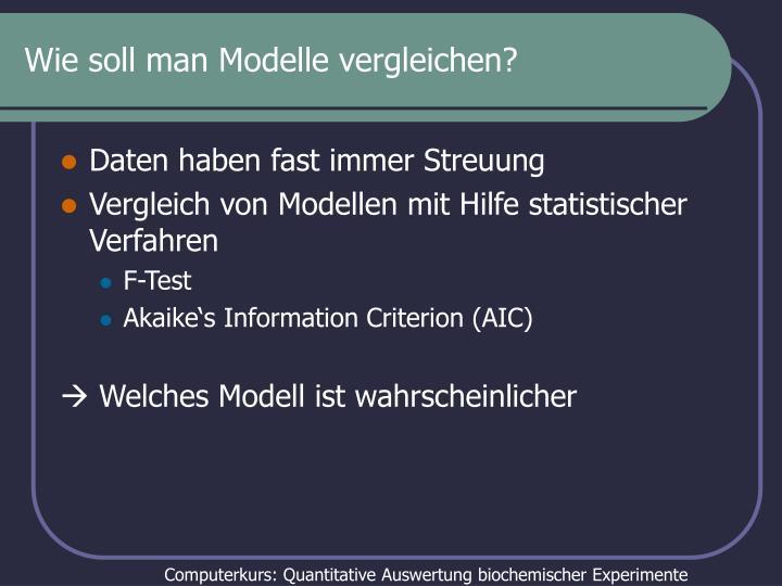 Wie soll man Modelle vergleichen?