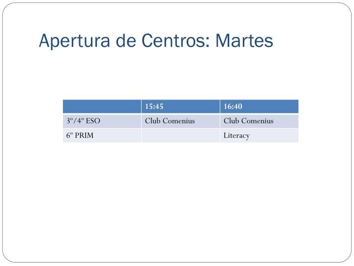 Apertura de Centros: Martes