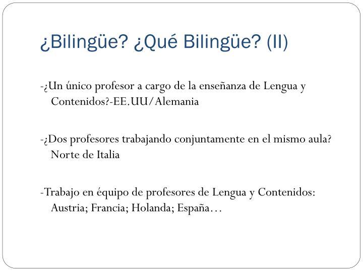 ¿Bilingüe? ¿Qué Bilingüe? (II)