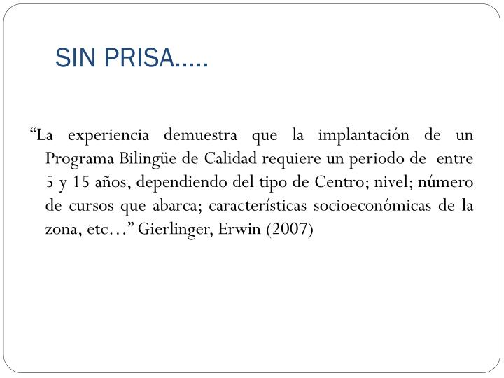 SIN PRISA…..