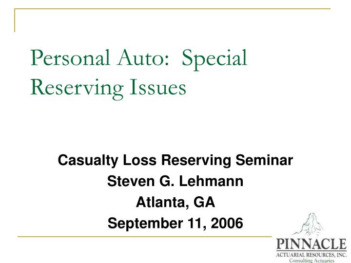 Personal auto special reserving issues