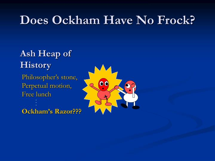 Does Ockham Have No Frock?