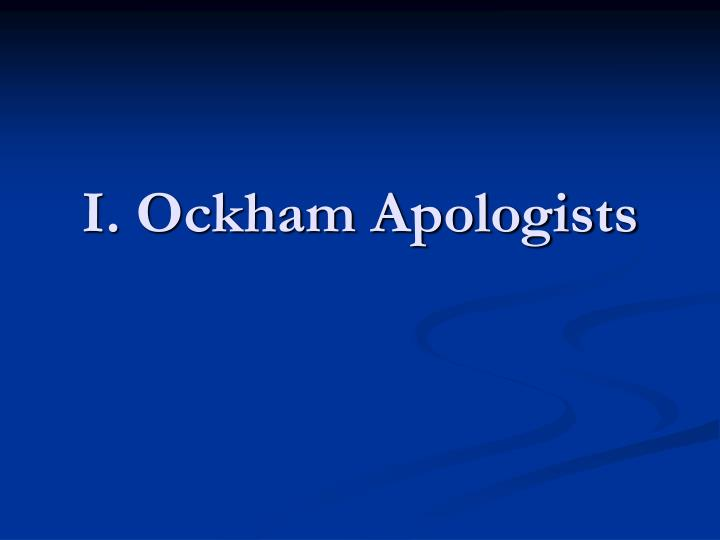 I. Ockham Apologists
