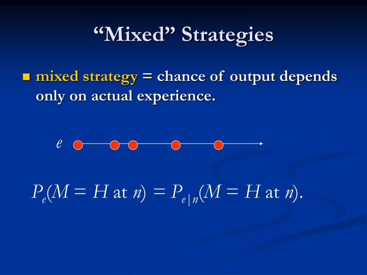 """Mixed"" Strategies"