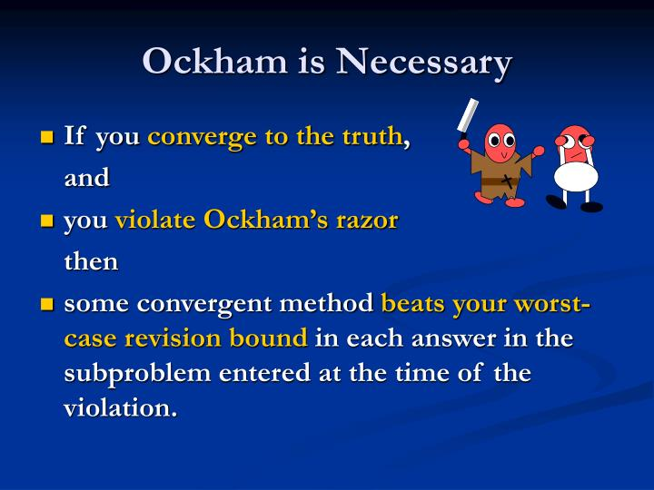 Ockham is Necessary