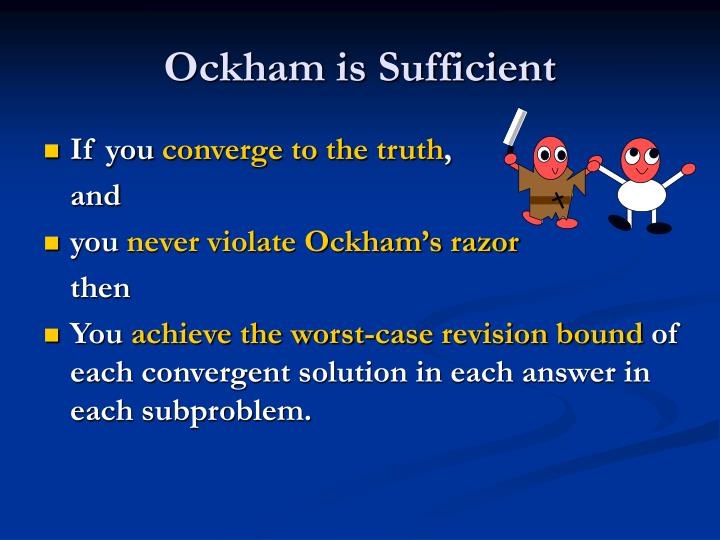 Ockham is Sufficient