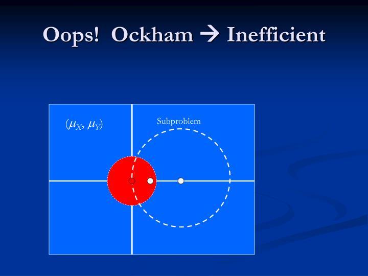Oops!  Ockham