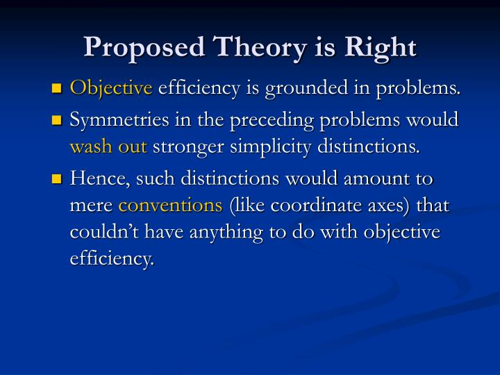 Proposed Theory is Right