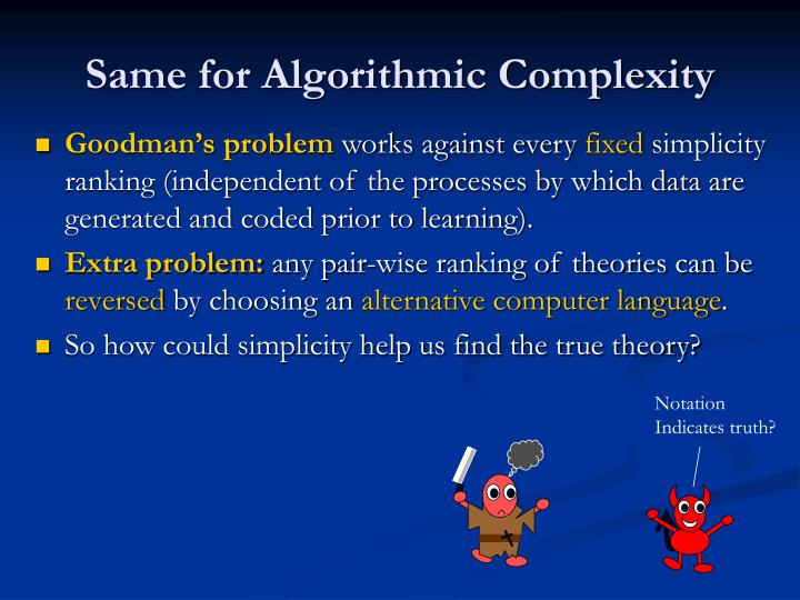 Same for Algorithmic Complexity
