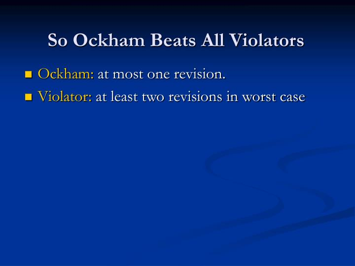 So Ockham Beats All Violators