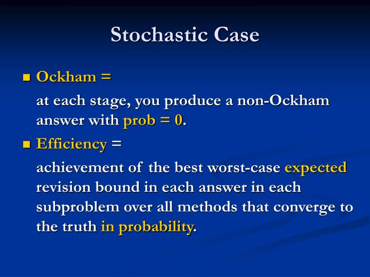 Stochastic Case