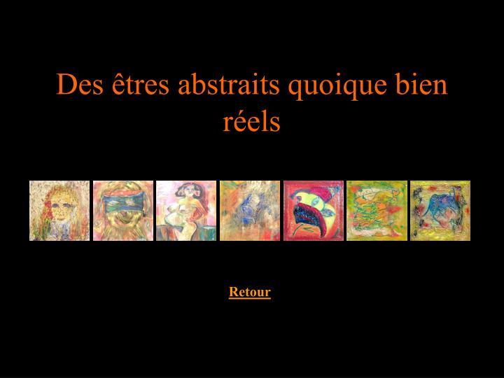 Des êtres abstraits quoique bien réels