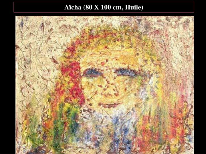 Aïcha (80 X 100 cm, Huile)