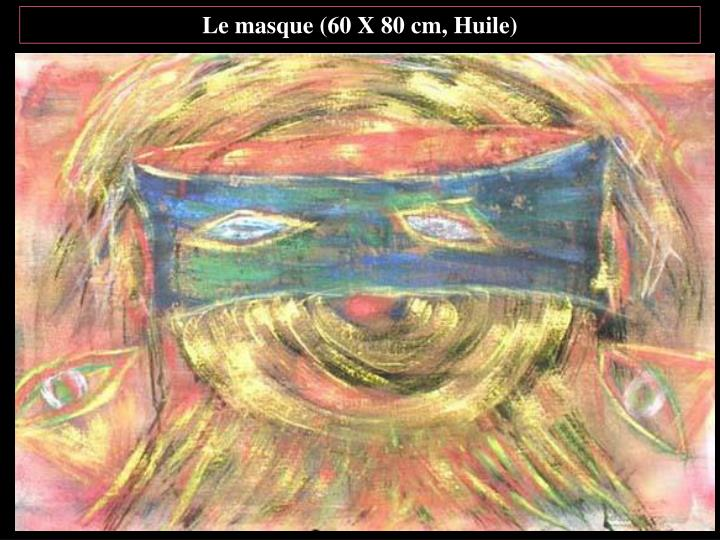 Le masque (60 X 80 cm, Huile)