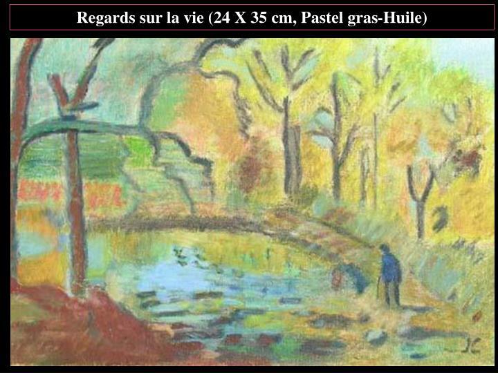Regards sur la vie (24 X 35 cm, Pastel gras-Huile)
